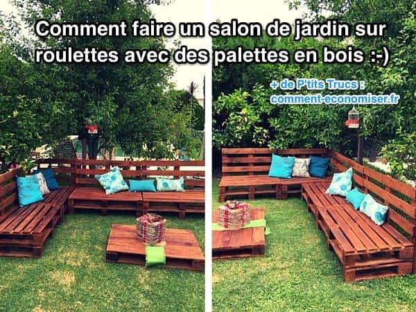 ment Faire un Salon de Jardin Sur Roulettes Avec Des