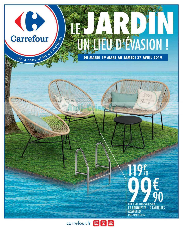 Catalogue Carrefour Du 19 Mars Au 27 Avril 2019 (Jardin ... encequiconcerne Salon Jardin Resine Carrefour