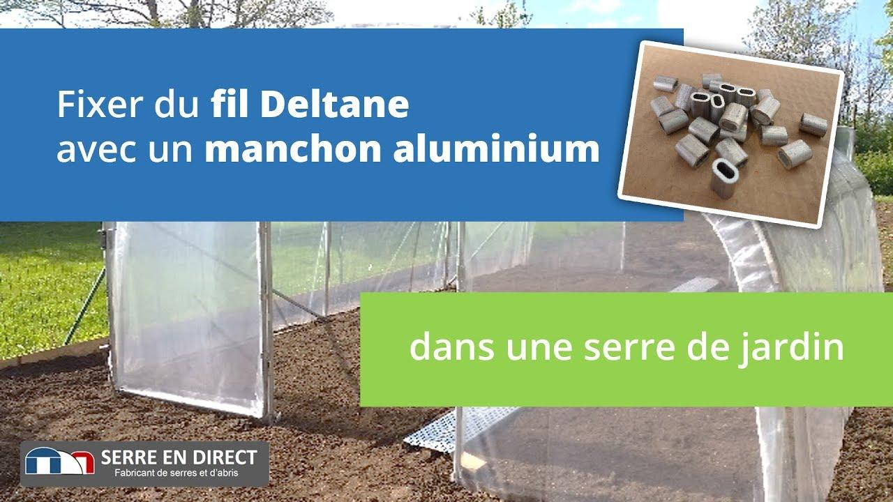 Serre De Jardin : Fixer Du Fil Deltane Avec Un Manchon En Aluminium à Serre De Jardin Amazon