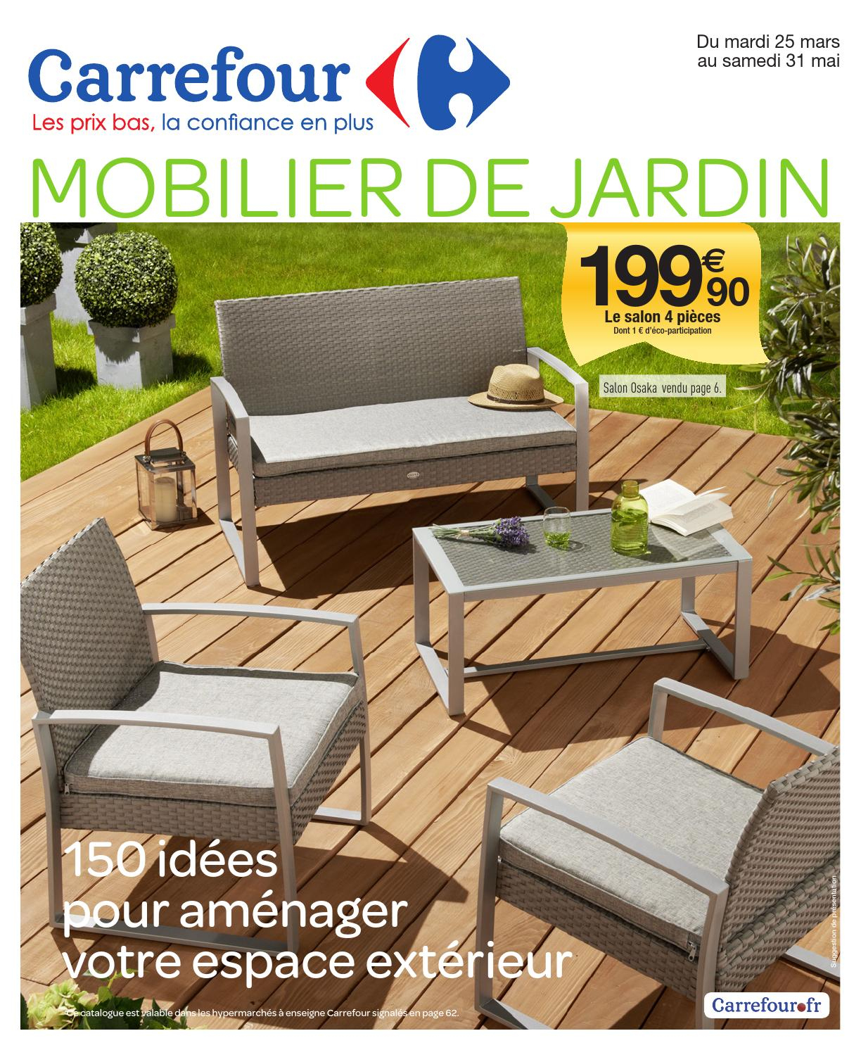 Catalogue Carrefour - 25.03-31.05.2014 By Joe Monroe - Issuu avec Salon De Jardin Chez Leclerc