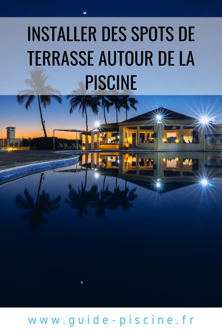 Les Spots De Terrasse Pour Piscine : Décoratifs Et ... serapportantà Spot Terrasse Piscine