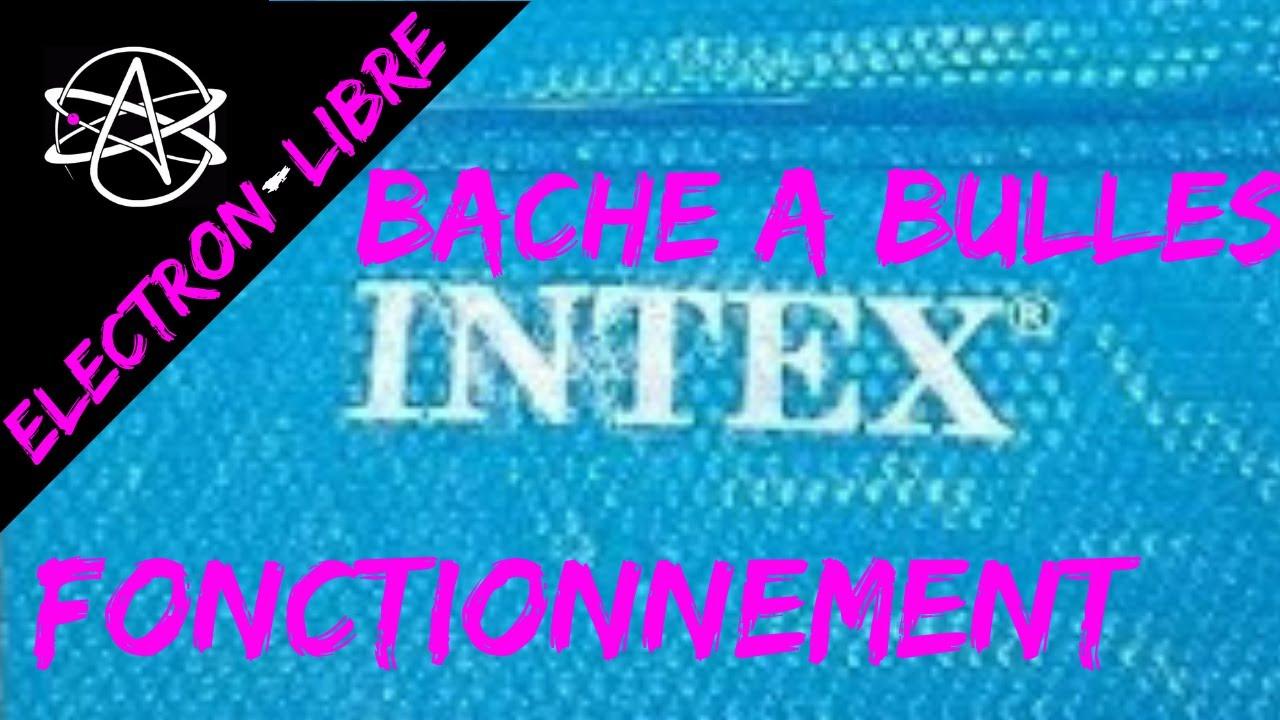 Bâche A Bulles Intex Fonctionnement Et Explication à Bache Chauffante Piscine Intex
