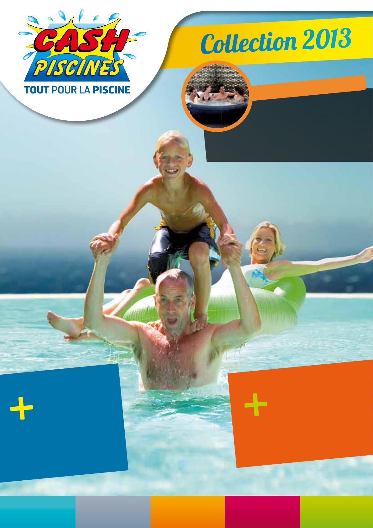 Cash Piscines Catalogue 2013 avec Cash Piscine Toulon