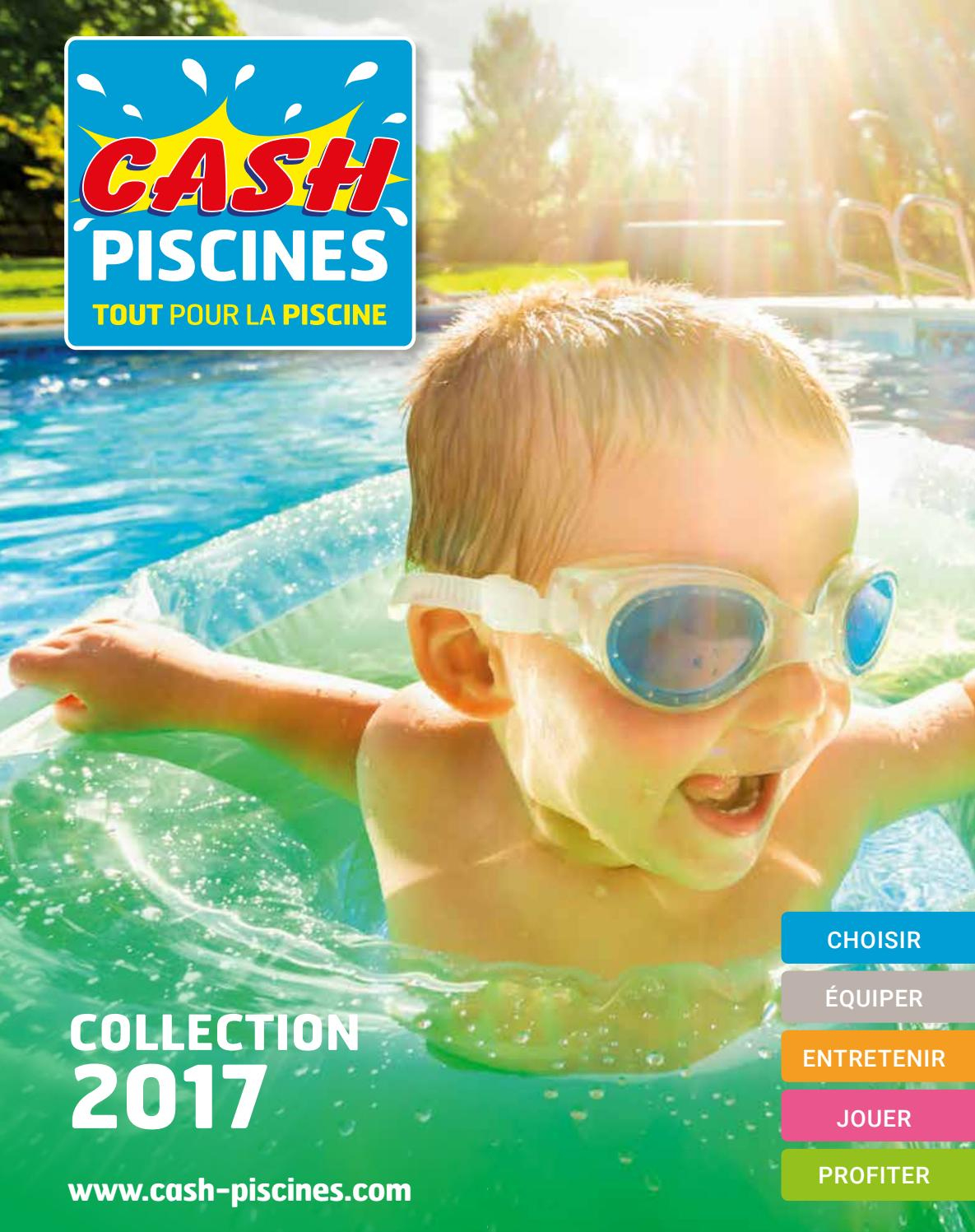 Catalogue Cash Piscine 2017 By Octave Octave - Issuu encequiconcerne Cash Piscine Bourgoin