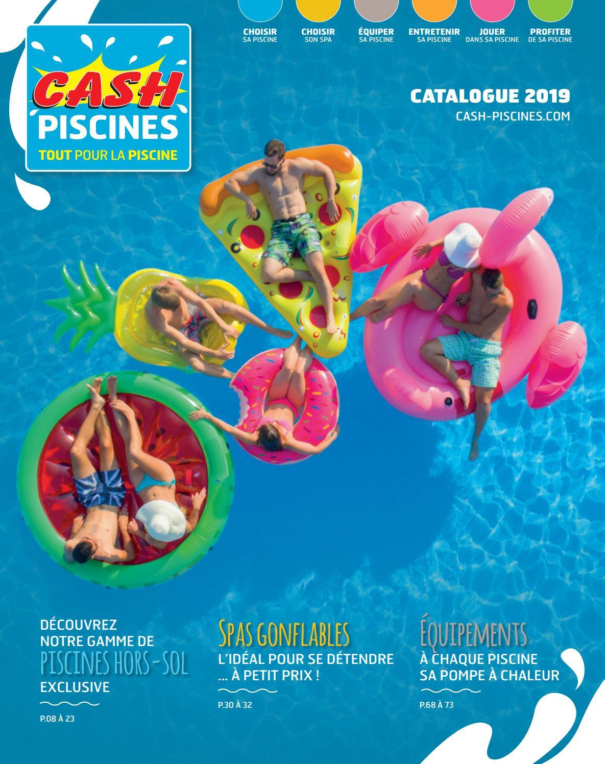 Catalogue Cash Piscines 2019 By Cashpiscines2 - Issuu encequiconcerne Cash Piscine Chalon