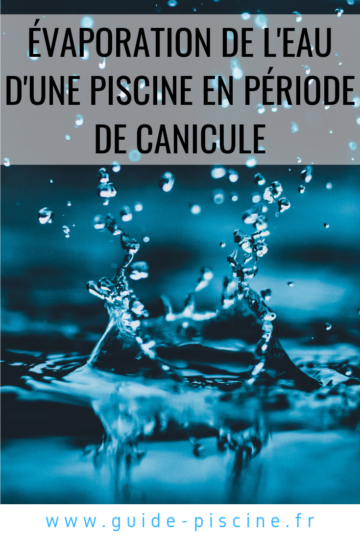 Evaporation De L'eau D'une Piscine En Période De Canicule ... pour Evaporation Eau Piscine