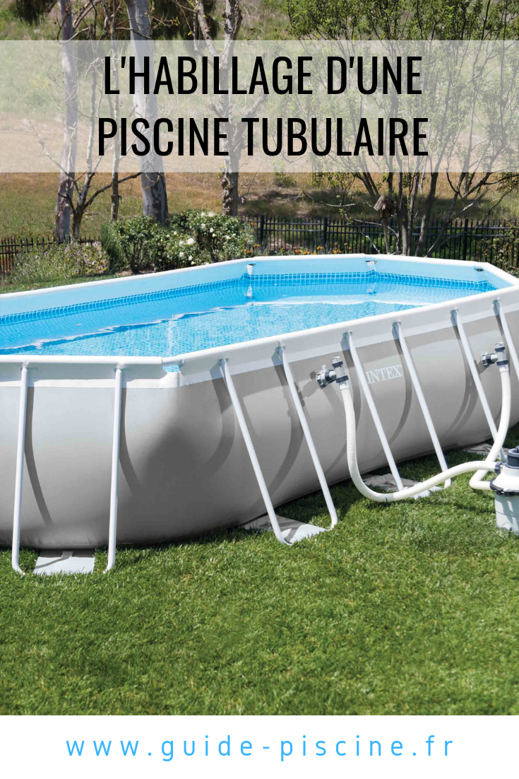 Habillage D'une Piscine Tubulaire - Guide-Piscine.fr ... dedans Piscine Hors Sol Intex Tubulaire
