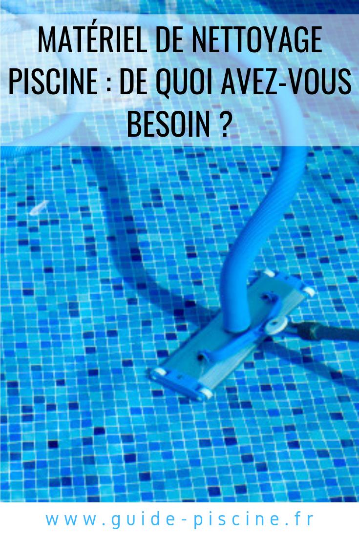 Matériel De Nettoyage Piscine : De Quoi Avez-Vous Besoin ... serapportantà Nettoyer Piscine