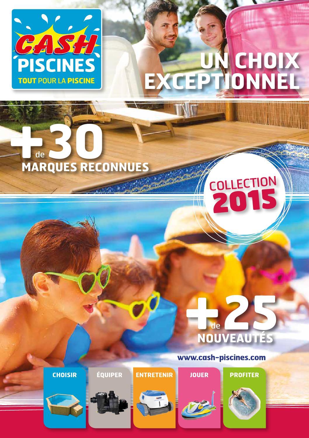 Catalogue Cash Piscines 2015 By Octave Octave - Issuu intérieur Cash Piscine Marmande