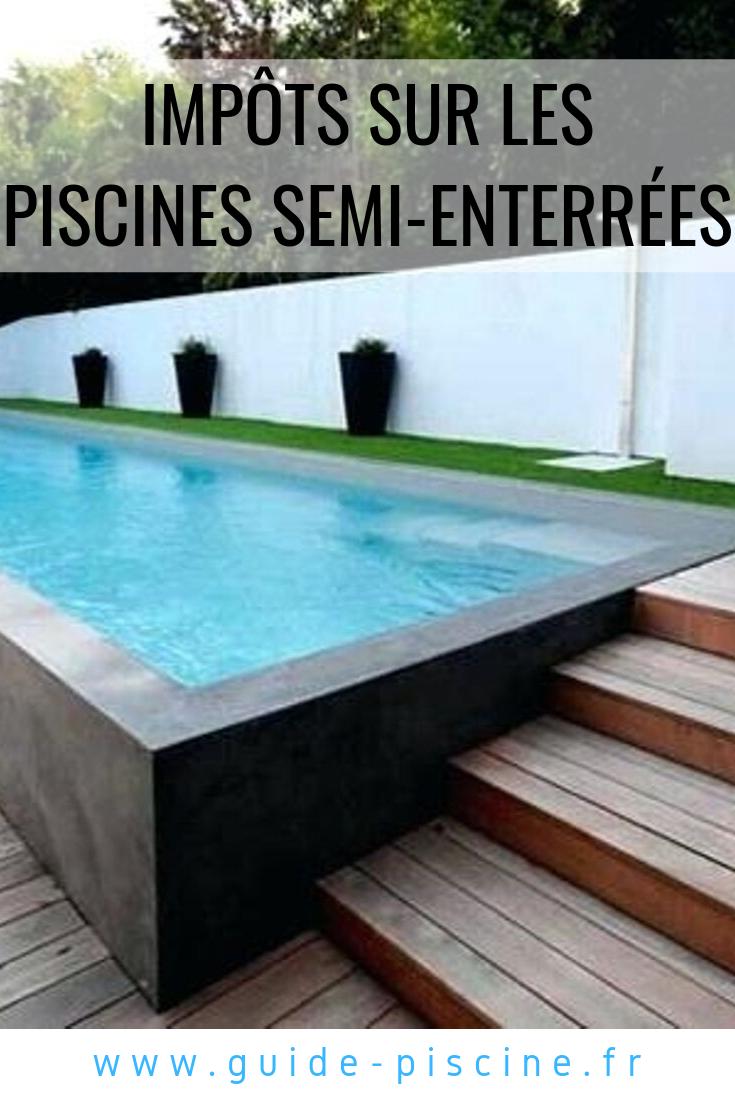 Impôt Sur Les Piscines Semi-Enterrées | Piscine Hors Sol ... avec Impots Piscine