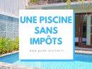 Quel Type De Piscine Pour Ne Pas Payer D'Impôt ? - Guide ... avec Piscine Sans Impot