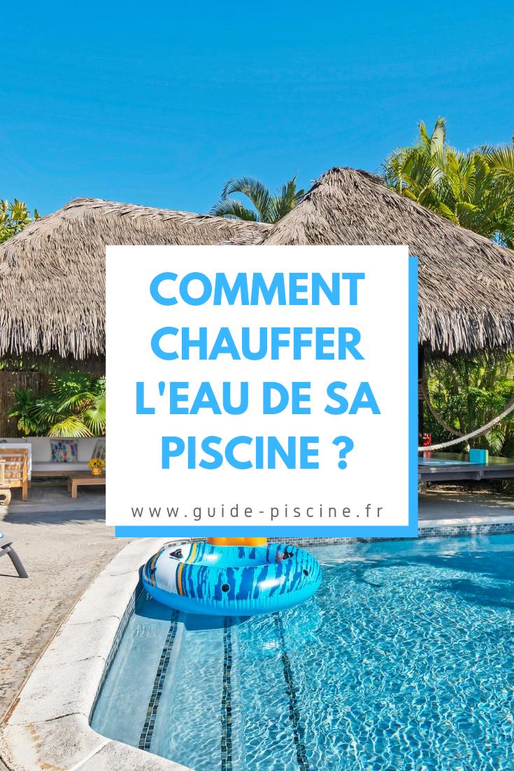 Un Chauffage Pour L'Eau De Votre Piscine - Guide-Piscine.fr ... serapportantà Comment Chauffer Sa Piscine Astuce